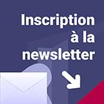 Inscription à la newsletter.