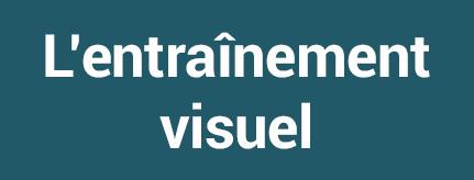 L'entraînement visuel