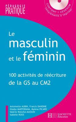 image Le masculin et le féminin - 100 activités de réécriture de la GS au CM2