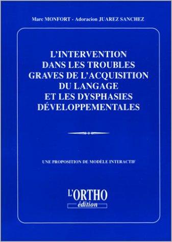 image L'intervention dans les troubles graves de l'acquisition du langage et les dysphasies développementales