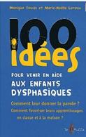 image 100 idées pour venir en aide aux enfants dysphasiques