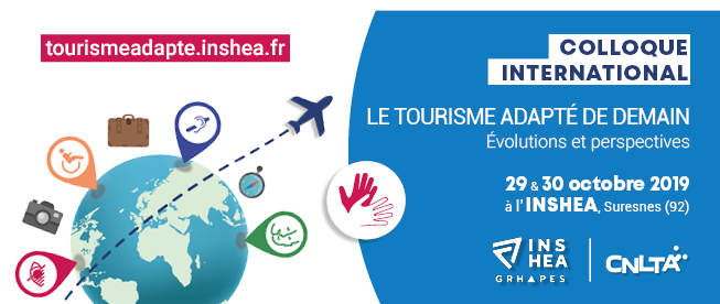 Colloque international « Le tourisme adapté de demain : évolutions et perspectives ». Les 29 et 30 octobre 2019 à l'INSHEA (Suresnes, 92). Colloque interprété en LSF.