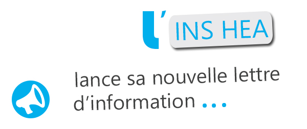 L'INS HEA lance sa nouvelle lettre d'information