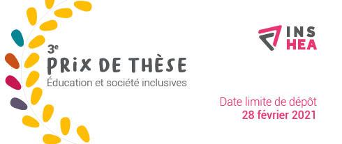 Troisième prix de thèse éducation et société inclusives de l'INSHEA. Date limite de dépôt : 28 février 2021.