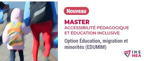 Nouveau. Master Accessibilité pédagogique et éducation inclusive, option éducation, migration, et minorités (Edumim).