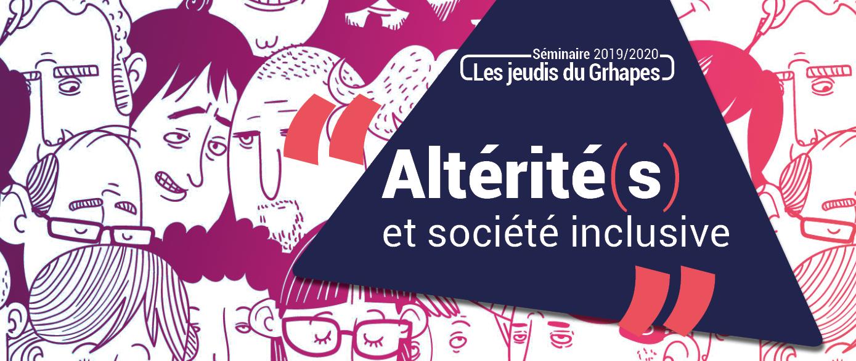 Séminaire de recherche les jeudis du Grhapes : Altérité(s) et société inclusive