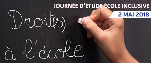 """Journée d'étude du 2 mai 2018 : École inclusive, mode d'emploi : """"Quel(s) droit(s) à l'école?"""""""