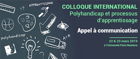 [Appel à communication] Colloque international « polyhandicap et processus d'apprentissages ». Dates du colloque : 22 et 23 mars 2019.