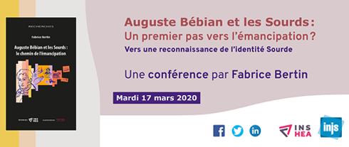 Auguste Bébian et les Sourds : Une premier pas vers l'émancipation ? Vers une reconnaissance de l'identité Sourde. Une conférence par Fabrice Bertin.