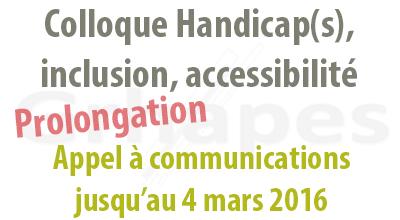 Image avec le logo du laboratoire Grhapes en filigrane et le texte Colloque Handicap(s), inclusion, accessibilité. Prolongation appel à communications jusqu'au 4 mars 2016