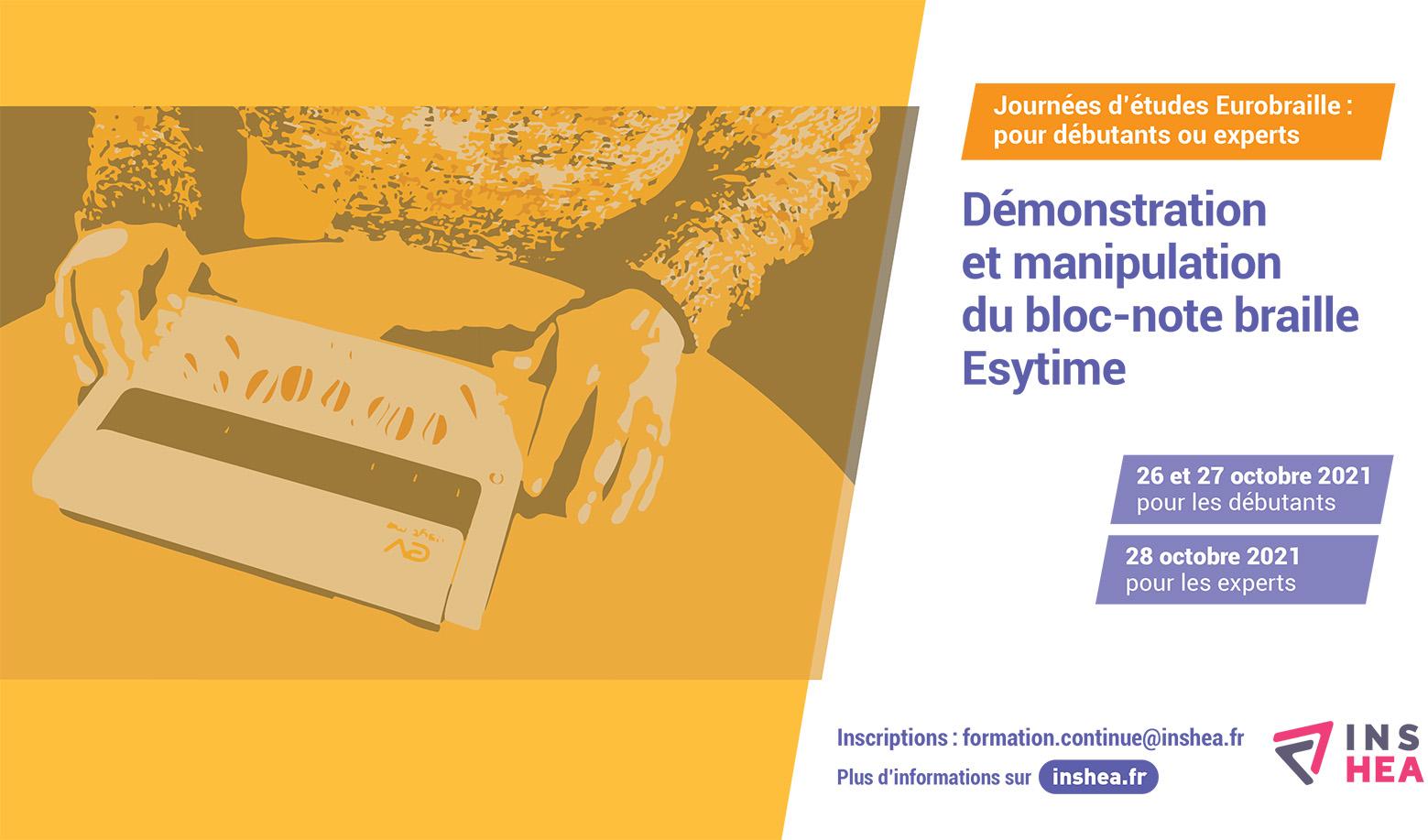 Du 26 au 28 octobre 2021, l'INSHEA vous propose les journées d'études EUROBRAILLE, pour vous initier ou vous perfectionner au bloc-note Esytime dans ses applications essentiellement scolaires (Esysuite).
