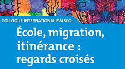 Vignette colloque international Evascol : École, Migration, itinérance : regards croisés