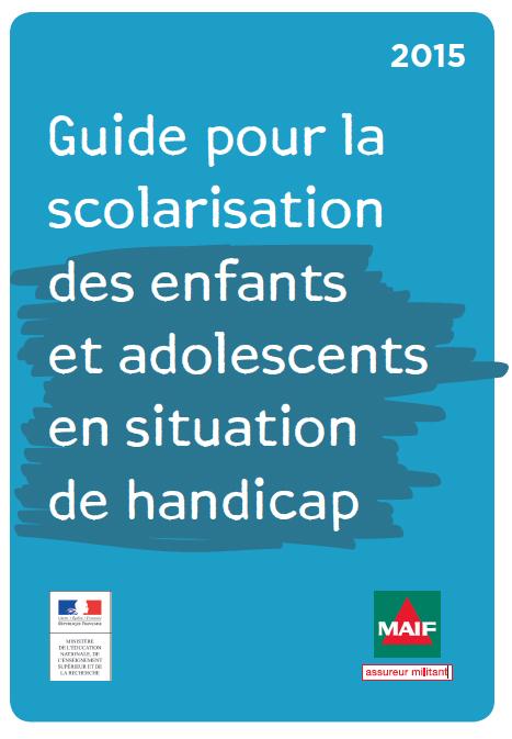 Couverture du Guide pour la  scolarisation des enfants  et adolescents  en situation de handicap