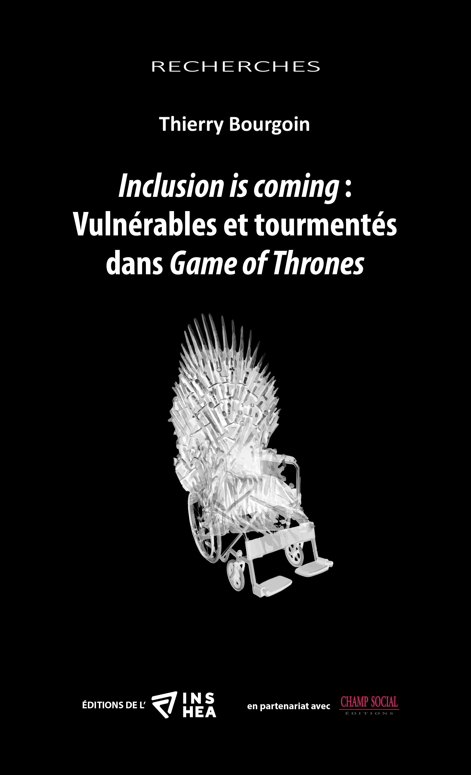 """Couverture de l'ouvrage """"Inclusion is coming : Vulnérables et tourmentés dans Game of Thrones"""""""