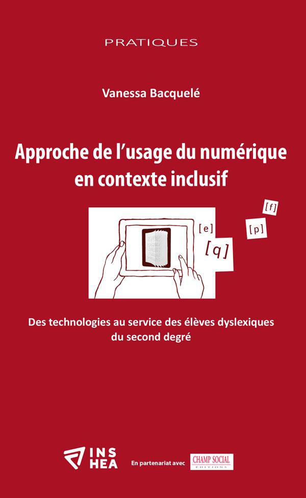Approche de l'usage du numérique en contexte inclusif par Vanessa Bacquelé