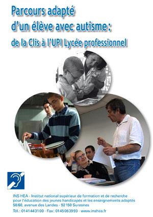 """Jaquette du film """"Parcours adapté d'un élève avec autisme : de la Clis à l'UPI-Lycée professionnel"""" illustrée par trois photos d'un élève avec sa mère, un camarade et un enseignant."""