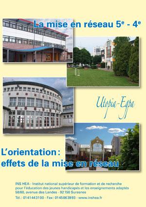"""Jaquette du film """"La mise en réseau 5e - 4e. L'orientation : effets de la mise en réseau"""" illustrée par plusieurs photos de collèges et de l'Erea de Saint-Quentin (Aisne)"""