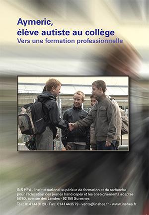"""Jaquette du film """"Aymeric, élève autiste au collège. Vers une formation professionnelle"""", illustrée par une photo de de trois collégiens"""