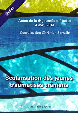 """Couverture de l'ouvrage """"Scolarisation des jeunes traumatisés crâniens - Actes de la 6e journée d'études du 4 avril 2014"""""""